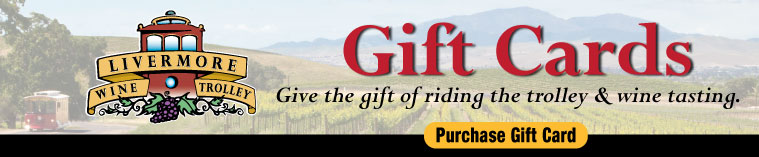 Livermore Wine Trolley Gift Cards!